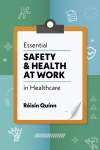 Essential Safety & Health At Work in Healthcare