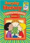 Everyday Literacy Speaking and Listening Book 3 First Class Prim Ed