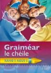 Graimear le Cheile Rang 5 agus 6 Fifth and Sixth Class Ed Co