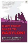 How Many Miles To Babylon.