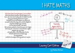 I Hate Maths Leaving Cert Edition Higher Level - Book 1 - Algebra Part 1 Straight Line & Quadratics
