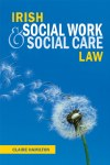 Irish Social Work and Social Care Law Gill and MacMillan
