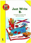 Just Write B1 Introduction to Joined Script and Cursive Writing Ed Co