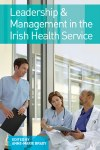Leadership and Management in the Irish Health Service Gill and MacMillan