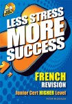 Less Stress More Success French Junior Cert Higher Level Gill and MacMillan