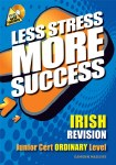 Less Stress More Success Irish Junior Cert Ordinary Level Gill and MacMillan