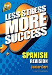 Less Stress More Success Spanish Junior Cert Gill and MacMillan