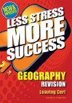 Less Stress More Success Geography Leaving Cert Gill and MacMillan