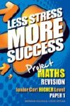 Less Stress More Success Project Maths Junior Cert Higher Level Paper 1 Gill and MacMillan