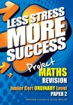 Less Stress More Success Project Maths Junior Cert Ordinary Level Paper 2 Gill and MacMillan