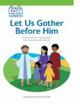 Let Us Gather Before Him Veritas