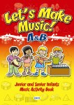 Lets Make Music A and B for Junior and Senior Infants Ed Co