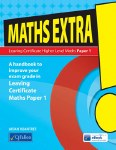 Maths Extra! Paper 1 Leaving Cert Higher Level Maths CJ Fallon