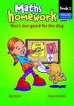Maths Homework thats too good for the Dog Book 2 First and Second Class Prim Ed