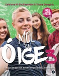 Mol An Oige 3 Textbook & Workbook Junior Cert Higher Level Irish with Free eBook Gill and MacMillan