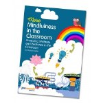 More Mindfulness In The Classroom Book & Cds: Promoting Wellbeing and Resilience in The Classroom