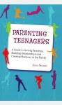 Parenting Teenagers Solving Problems Building Relationships Creating Harmony in the Family Veritas