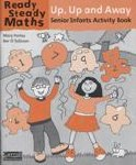 Ready Steady Maths Senior Infants Up Up and Away Activity Book Carroll Education