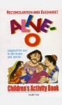 Reconciliation and Eucharist Alive O Childrens Activity Book Veritas