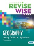 Revise Wise Geography Leaving Cert Higher Level Ed Co