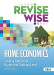 Revise Wise Home Economics Leaving Cert Higher and Ordinary Level Ed Co