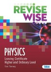 Revise Wise Physics Leaving Cert Higher and Ordinary Level Ed Co