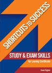 Shortcuts to Success Study and Exam Skills Leaving Cert Gill and MacMillan