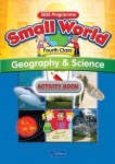 Small World 4 Fourth Class Geography and Science Activity Book CJ Fallon