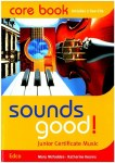 Sounds Good Core Text book Junior Cert Music Ed Co
