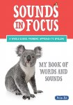Sounds In Focus My Book of Words and Sounds Infants to 2nd Class Prim Ed