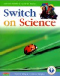 Switch on Science Senior Infants Pupils Book Carroll Education
