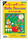 The Fun and Creative Maths Classroom 4 to 5yrs Infant Classes Prim Ed