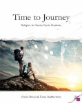 Time To Journey Religion for Senior Cycle Pupils Gill and MacMillan