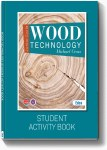 Wood Technology Pack New Edition STUDENT ACTIVITY BOOK ONLY Ed Co
