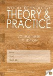 Wood Technology Theory & Practice Volume 3 1st Edition