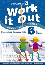 Work It Out 6 Mental Maths Activities 6th Class Educate