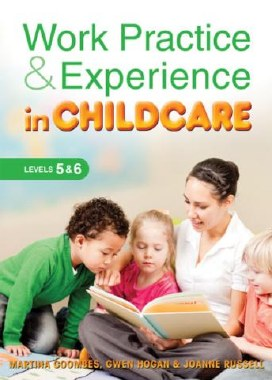 Work Practice and Experience in Childcare Levels 5 and 6 Gill and MacMillan