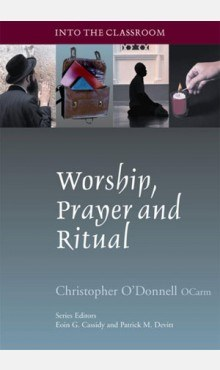 Worship Prayer And Ritual Into The Classroom Series Veritas