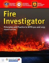 Fire Investigator: Principles and Practice to NFPA 921 and NFPA 1033, 4th edition