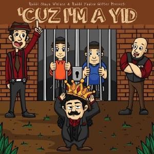 Cuz I'm a Yid