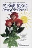 Raising Roses Among Thorns