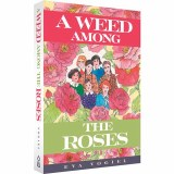 A Weed Among the Roses