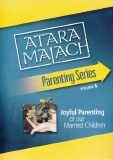 Atara Malach - Parenting Vol 6