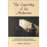 THE CAPTIVITY OF THE MAHARAM