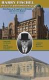 Harry Fischel Pioneer of Jewis