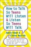 How To Talk Teens Will Listen