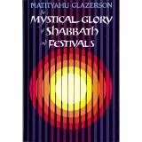 Mystical Glory of of Shabbath