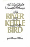 River, Kettle and the Bird