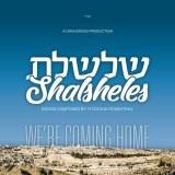 Shalsheles V7 We'reComing Home
