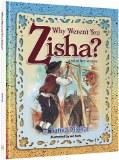 WHY WEREN'T YOU ZISHA